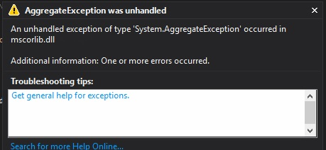 An unhandled exception of type 'System.AggregateException' occurred in mscorlib.dll. One or more errors occurred